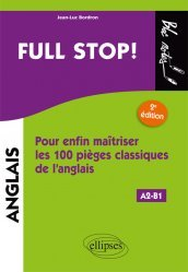 Full stop ! - Pour enfin maîtriser les 100 pièges classiques de l'anglais A2-B1