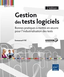 Gestion des tests logiciels Bonnes pratiques à mettre en oeuvre pour l'industrialisation des tests