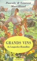 GRANDS VINS DU LANGUEDOC-ROUSSILLON. Edition 1999