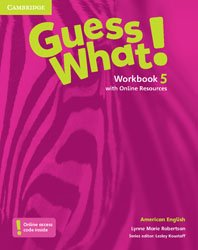 Guess What! American English Level 5 - Workbook with Online Resources