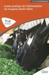 Guide pratique de l'alimentation du troupeau bovin laitier