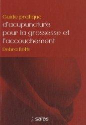 Guide Pratique d'Acupuncture pour la Grossesse et l'Accouchement