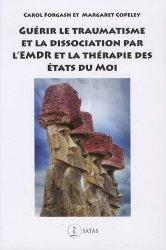 Guérir le traumatisme et la dissociation par l'EMDR et la thérapie des Etats du Moi