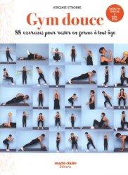 Gym douce - 88 exercices pour rester en forme à tout âge