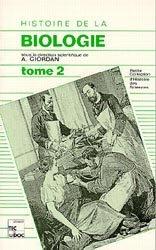 Histoire de la biologie Tome 2