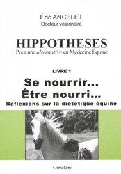 Hippotheses Pour une alternative en Médecine Équine Livre 1