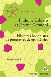 Histoires hédonistes de groupes et de géométries