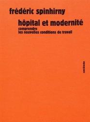 Hôpital et modernité - Comprendre les nouvelles conditions de travail
