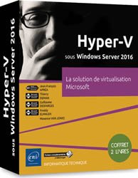 Hyper-V sous Windows Server 2016 : la solution de virtualisation Microsoft : coffret 2 livres