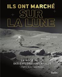 Ils ont marché sur la Lune : le récit inédit des explorations Apollo