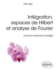 Intégration, espaces de Hilbert et analyse de Fourier