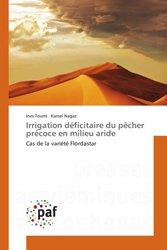 Irrigation déficitaire du pêcher précoce en milieu aride