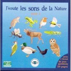 J'écoute les sons de la nature Tome 1