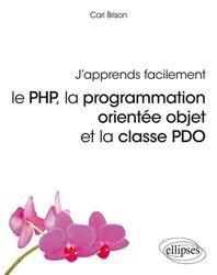 J'apprends facilement le PHP, la programmation orientée objet et la classe PDO