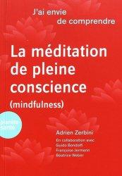 J'ai envie de comprendre  la méditation en pleine conscience