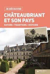 Je découvre Châteaubriant et son pays