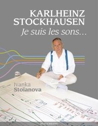 Karlheinz Stockhausen - Je suis les sons...