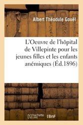 L'Oeuvre de l'hôpital de Villepinte pour les jeunes filles et les enfants anémiques et poitrinaires