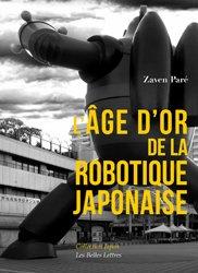 L'Âge d'or de la robotique japonaise