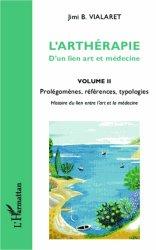 L'arthérapie D'un lien art et médecine Volume 2
