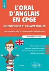 L'oral d'anglais en cpge scientifiques et commerciales compte-rendu commentaire et entrtien b2-c1