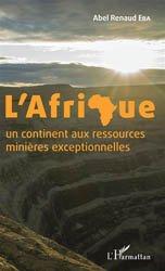L'Afrique : un continent aux ressources minières exceptionnelles