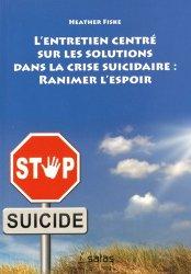 L'Entretien centré sur les solutions dans la crise suicidaire: ranimer l'espoir