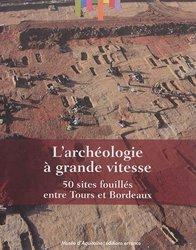 L'archéologie à grande vitesse, 50 sites fouillés entre Tours et Bordeaux