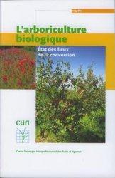 L'arboriculture biologique État des lieux de la conversion