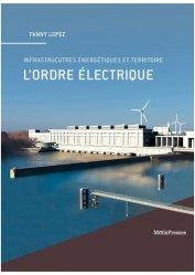 L'ordre électrique : infrastructures énergétiques et territoire