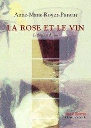 La rose et le vin. Esthétique du vin.
