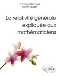 La relativité générale expliquée aux mathématiciens