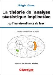 La théorie de l'analyse statistique implicative ou l'invraisemblance du faux