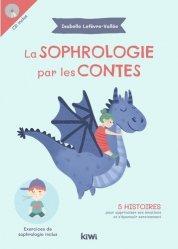 La sophrologie par les contes : 5 histoires pour apprivoiser ses émotions et s'épanouir sereinement