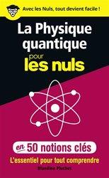 La physique quantique pour les nuls en 50 notions clés