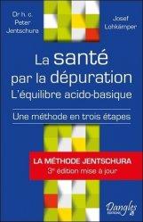 La santé par la dépuration : l'équilibre acido-basique : une méthode en trois étapes