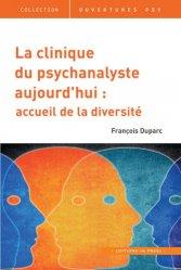 La clinique du psychanalyste aujourd'hui