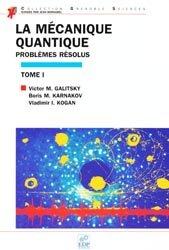 La mécanique quantique. Tome 1