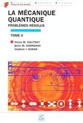 La mécanique quantique. Problèmes résolus, Tome 2