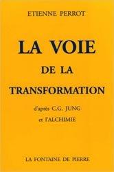 La voie de la transformation d'après C.G. Jung et l'alchimie