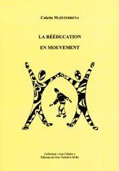 La rééducation en mouvement