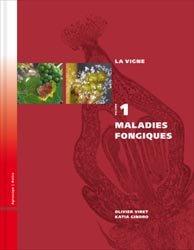 La vigne Volume 1 : maladies fongiques