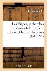 Les Vignes, recherches expérimentales sur leur culture et leur exploitation