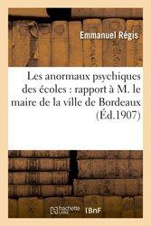 Les anormaux psychiques des écoles : rapport à M. le maire de la ville de Bordeaux