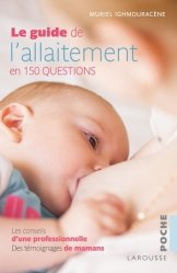 Le guide de l'allaitement en 150 questions