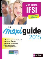Le maxi guide 2015 - Concours IFSI