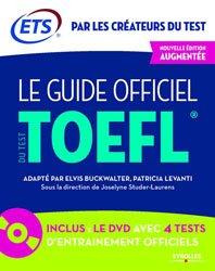 Le guide officiel du test TOEFL : écoles de commerce, écoles d'ingénieurs, universités