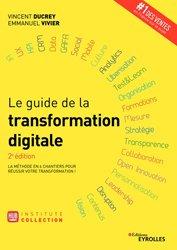 Le guide de la transformation digitale : la méthode en 6 chantiers pour réussir votre transformation !