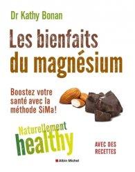 Les bienfaits du magnésium : naturellement healthy : booster votre santé avec la méthode SiMa