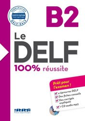 Le DELF 100% Réussite B2 : Livre + CD